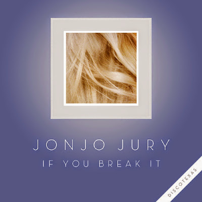 Jonjo Jury - If You Break it EP