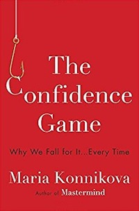 'The Confidence Game' by Maria Konnikova (2017)