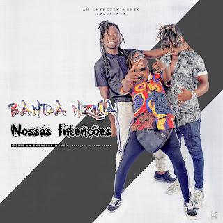 Banda Nzua - Nossas Intenções