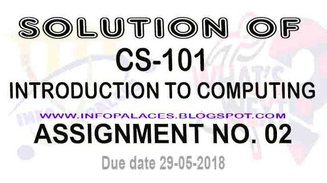 CS101 Assignment No 2 Solution Spring 2018