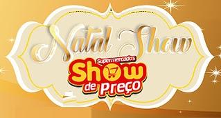 Promoção Show de Preço Supermercados Natal Show 2017
