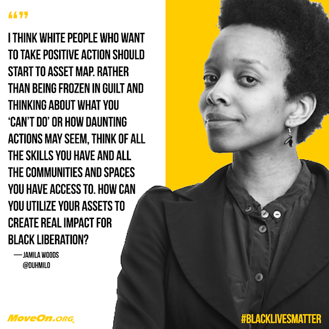 """I think white people who want to take positive action should start to asset map. Rather than being frozen in guilt and thinking about what you ""can't do"" or how daunting actions might seem, think of all the skills you have and all the communities and spaces you have access to. How can you utilize your assets to create real impact for black liberation?"" Jamila Woods. #BlackLivesMatter"
