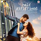 Half Girlfriend | Arjun K,Shraddha K | Arijit Singh, Shashaa T | Mithoon www.unitedlyrics.com
