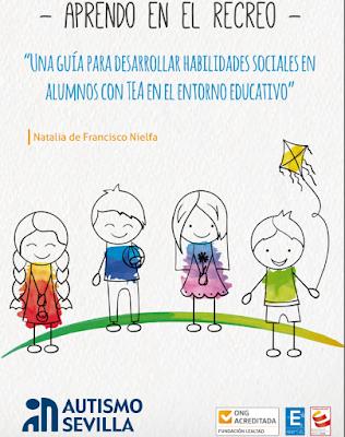 http://www.orientacionandujar.es/wp-content/uploads/2016/02/guia-TEA-Aprendo-en-el-recreo.pdf