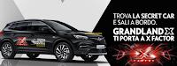Logo Concorso ''Secret Car'': trova la Grandland X e vinci gratis 2 biglietti per la finale di ''X Factor 11''
