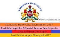 Karnataka State Police Recruitment 2017– 45 Sub-Inspector (KSISF) & Special Reserve Sub-Inspector