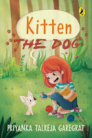 Books: Kitten the Dog Written by Priyanka Talreja Gareghat (Age 8+ Years)