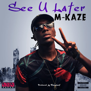 Music + Video: M-Kaze -- See you later || Get it Now
