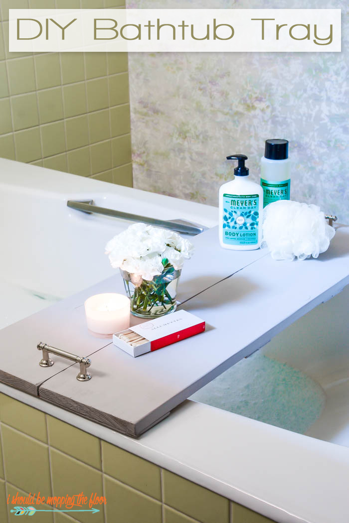 i should be mopping the floor: DIY Bath Tray