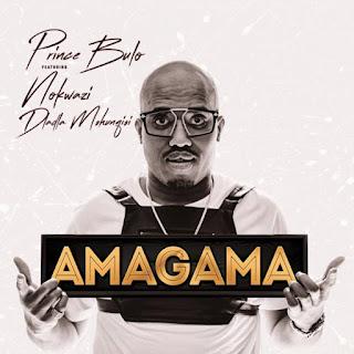 Prince Bulo – Amagama (feat. Nokwazi Dlamini & Dladla Mshunqisi)