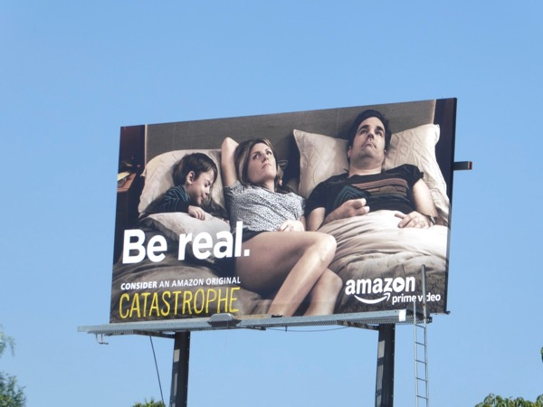 Catastrophe season 3 Be real Emmy FYC billboard