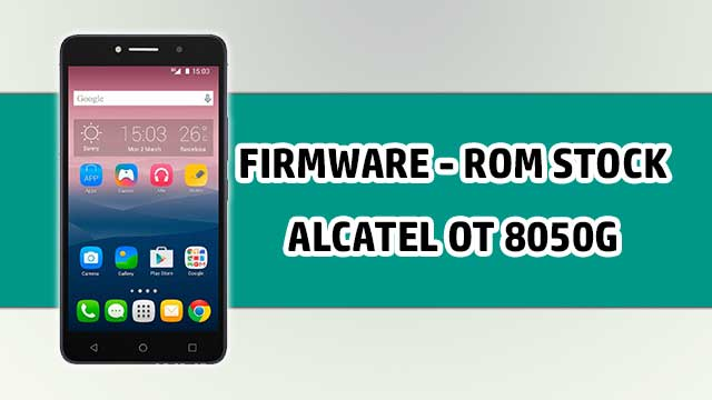 Firmware - rom stock Alcatel OT 8050G Telcel