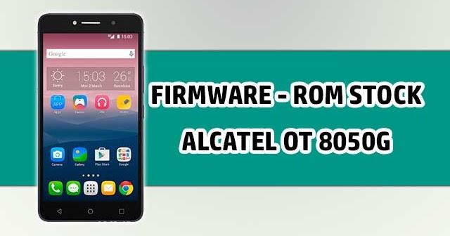 descargar firmware rom stock alcatel ot 8050g telcel
