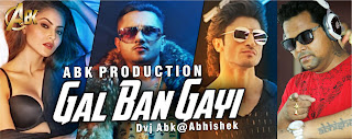 Download-Gal-Ban-Gayi-feat-Sukhbir-Neha-Kakkar-Abk-Production-Indiandjremix