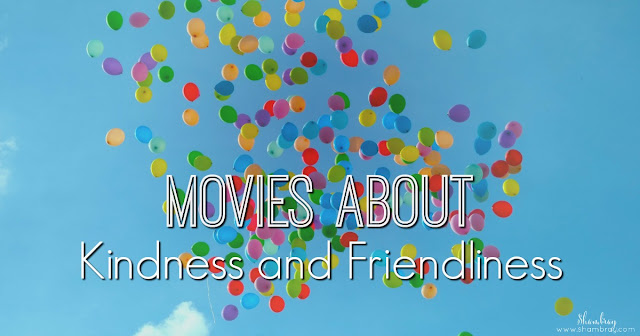 Movies About Kindness and Friendliness
