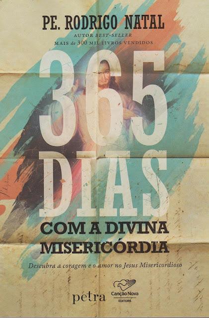 365 dias com a divina misericórdia Edição 2 - Pe. Rodrigo Natal.jpg