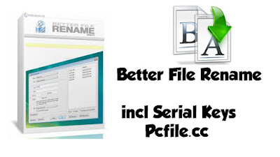 Better File Rename 6.22 incl Serial Key [Latest Version]