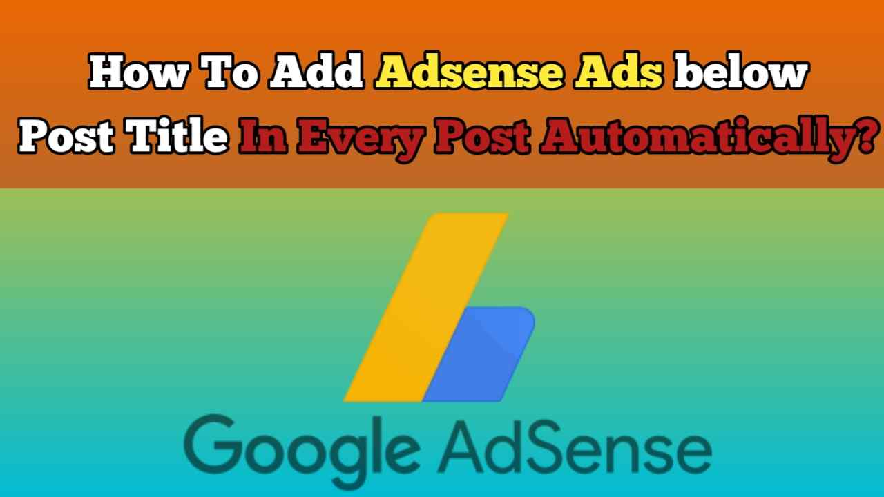 How to Add Adsense ads below every post title automatically