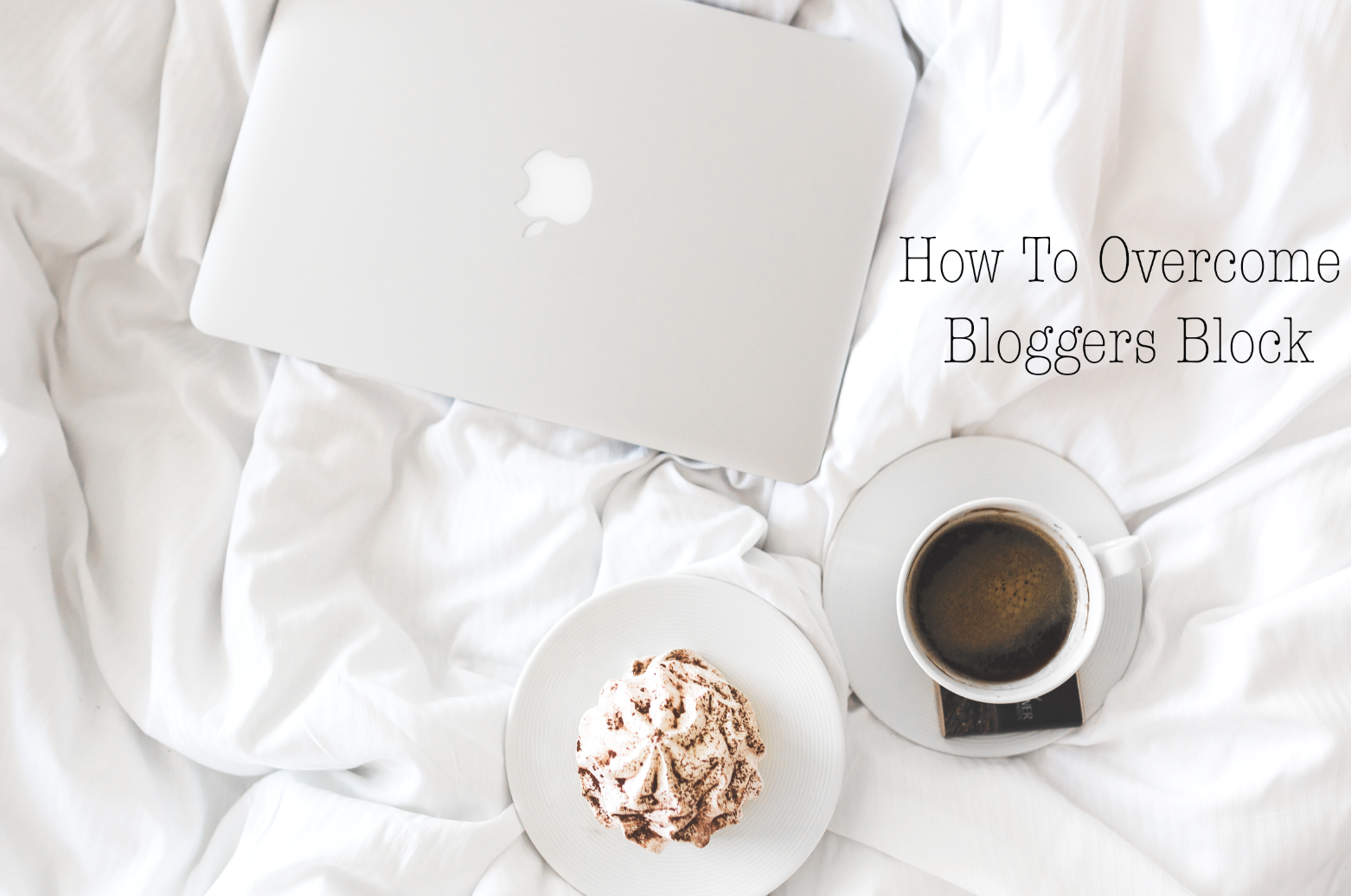 HOW TO OVERCOME BLOGGERS BLOCK