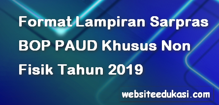 Format Lampiran Sarpras BOP PAUD Khusus Non Fisik 2019
