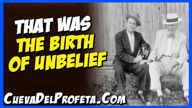 That was the birth of unbelief - William Marrion Branham Quotes