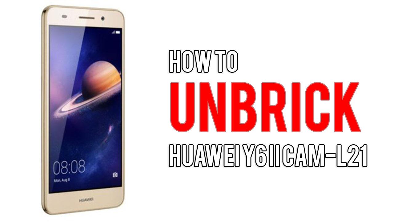 How to Unbrick Huawei Y6 II CAM-L21 - TechMizan