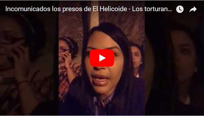 Incomunicados los presos de El Helicoide - Los torturan salvajemente
