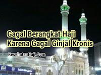 Heboh di Medsos : Gagal Berangkat Haji karena Gagal Ginjal
