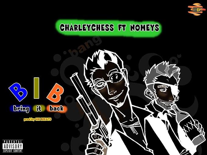 NEW MUSIC: Charleychess ft Nomeys - Bring it back / @Essiencharley & @Nomeys