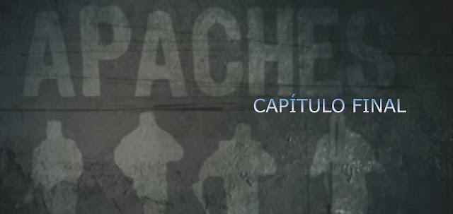 capitulo final apaches