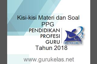 Kisi-kisi Materi dan Soal PPG Tahun 2018