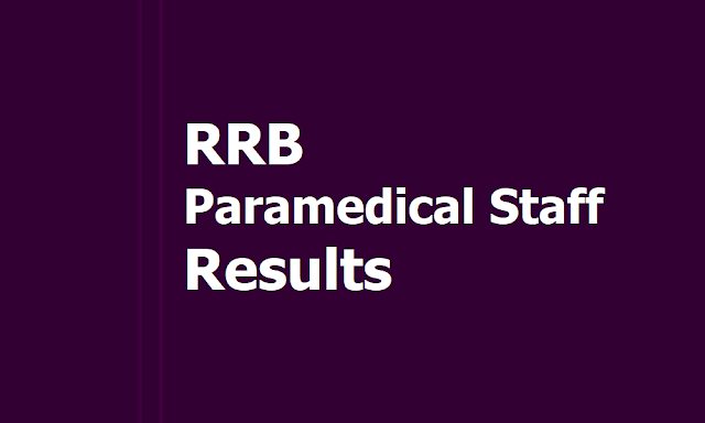 RRB Paramedical Staff Results 2019 to be out (Staff Nurse, Health Inspector, Pharmacist, Lab Assistant, Lab Superintendent, etc)