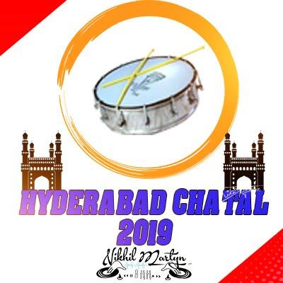 2019 HD HYDERABAD CHATAL BAND DJ NIKHIL MARTYN