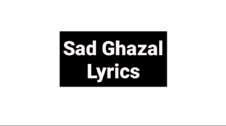 Famous ghazal lyrics Sad  Heart touching