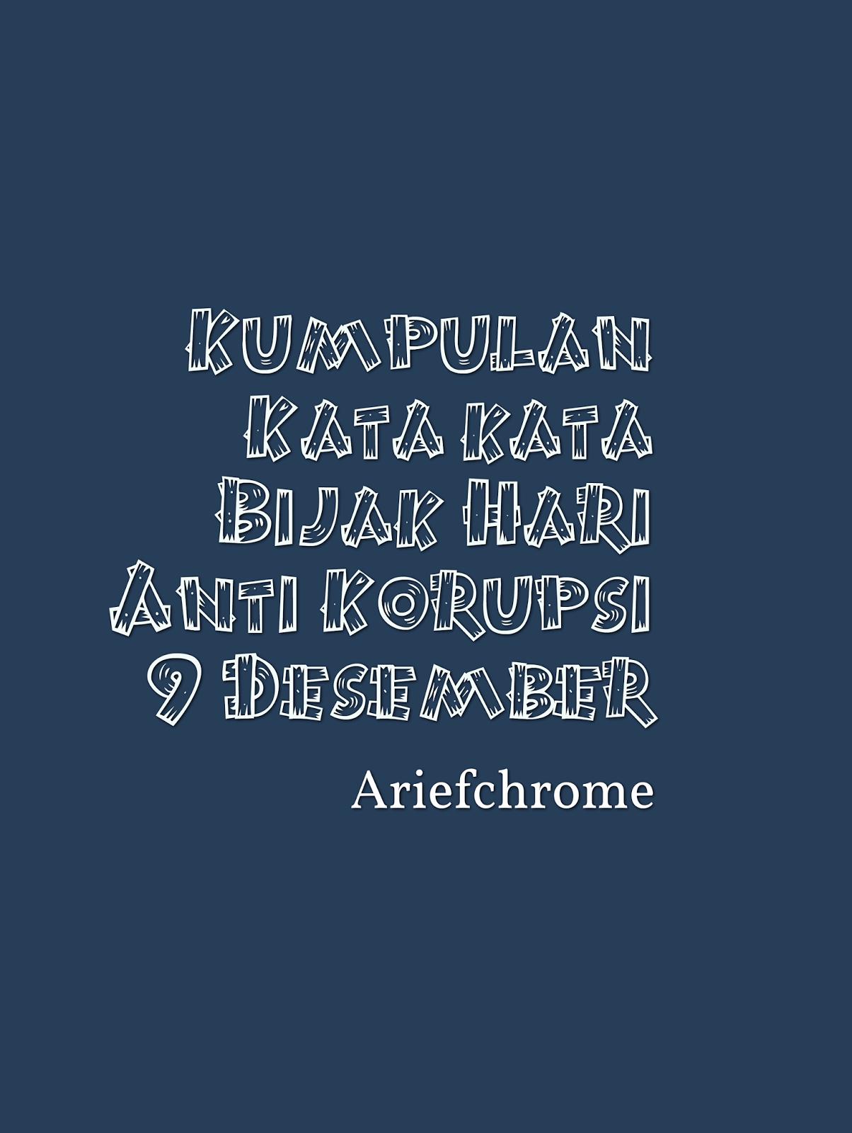 Kumpulan Kata Bijak Hari Anti Korupsi 9 Desember Ariefblog