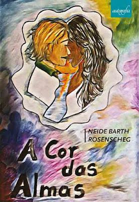 Lançamento do livro A cor das almas, de Neide Barth Rosenscheg - Editora Autografia
