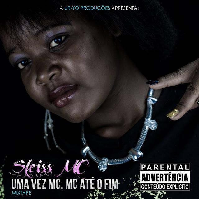 """Steiss MC lança mixtape """"Uma vez mc, mc até o fim"""""""