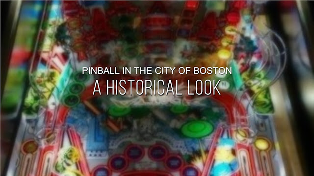 Pinball in the City of Boston: A Historical Look