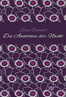Cover von Jenn Bennett - Die Anatomie der Nacht