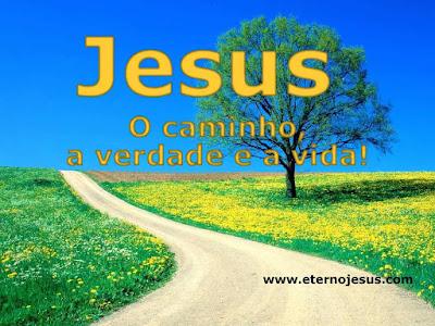 WALLPAPERS – JESUS O CAMINHO,A VERDADE E A VIDA
