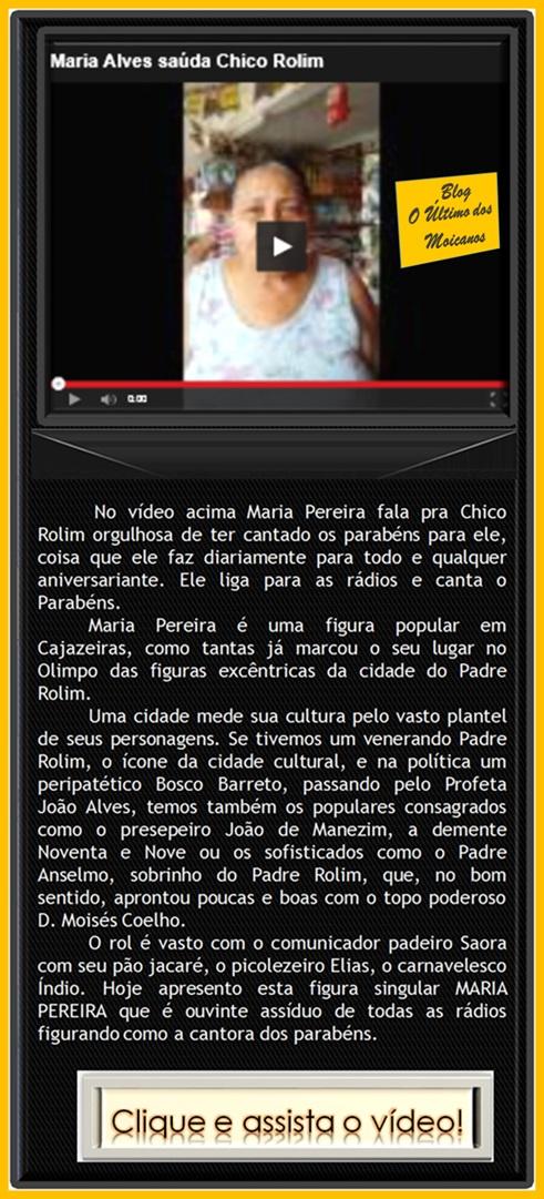 http://noticiasdecajazeiras-claudiomar.blogspot.com.br/2015/07/maria-alves-sauda-chico-rolim.html