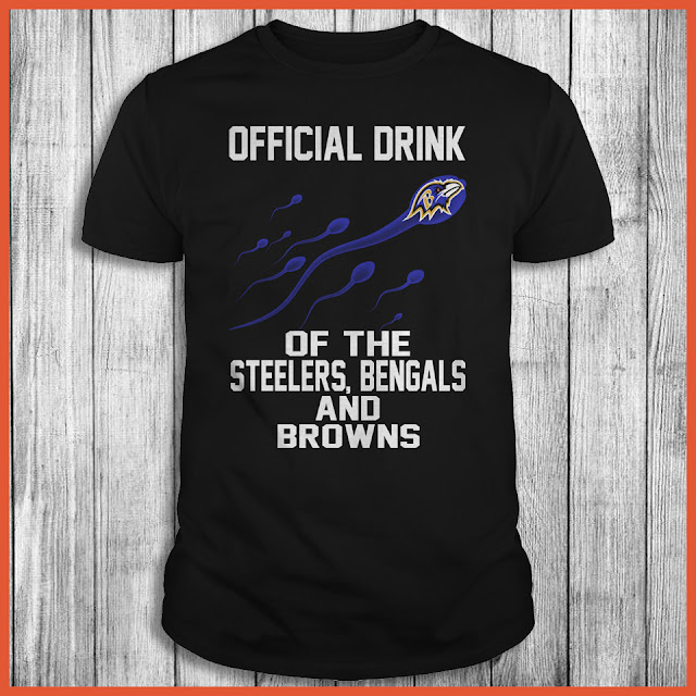 Baltimore Ravens - Official Drink Of The Steelers, Bengals And Browns Shirt