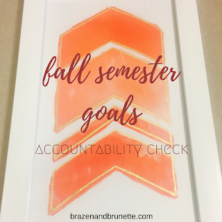 fall semester goals check | brazenandbrunette.com
