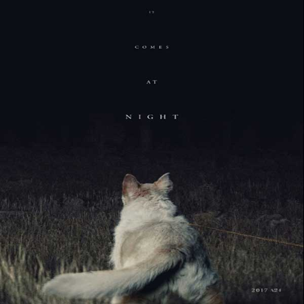 It Comes at Night, It Comes at Night Synopsis, It Comes at Night Trailer, It Comes at Night Review