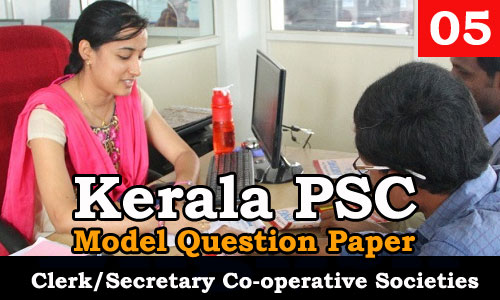 Kerala PSC - Junior Clerk/Secretary, Co-operative Societies - Model Question Paper 05