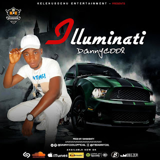 [Music] Dannycool – Illuminati (Prod by Sanmighty) @itsdannycul