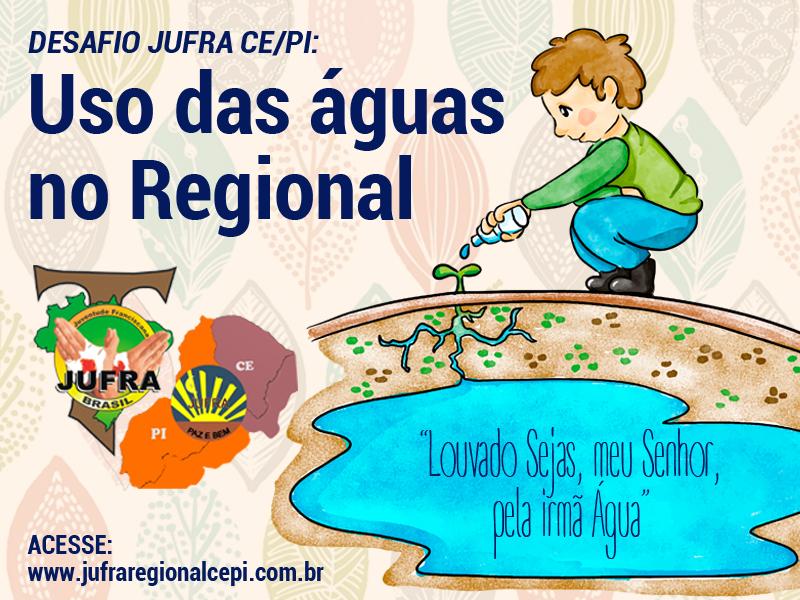 Desafio: Uso das águas no Regional | DHJUPIC CE/PI