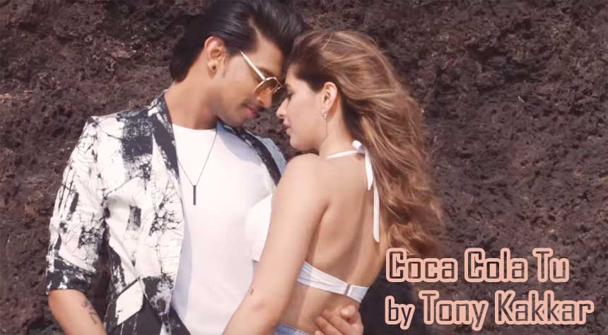 Coca Cola Tu Lyrics - Tony Kakkar | Young Desi