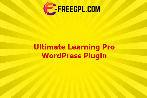 Ultimate Learning Pro WordPress Plugin Nulled Download Free