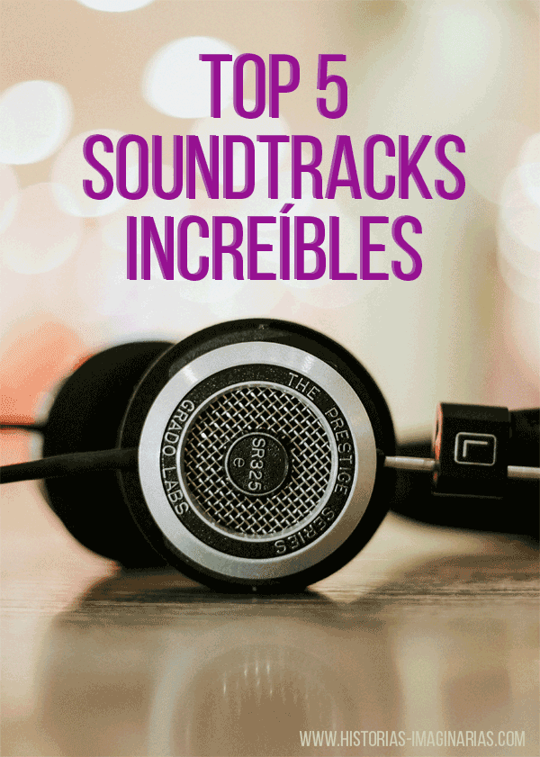 Top 5 Soundtracks increíbles de películas que me encantan